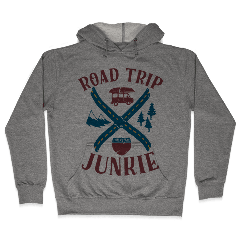 Road Trip Junkie Hooded Sweatshirt