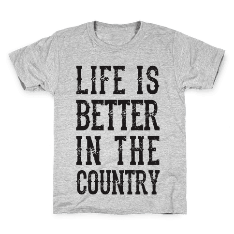 Life Is Better In The Country Kids T-Shirt