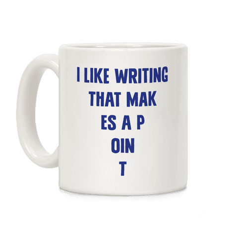 I Like Writing That Makes A Point Coffee Mug
