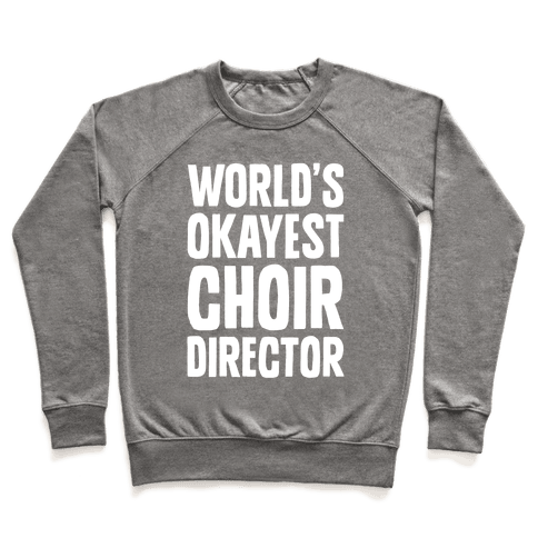 World's Okayest Choir Director Pullover