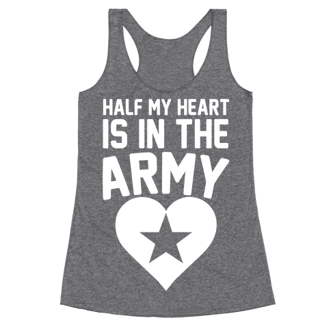 Half Of My Heart Is In The Army Racerback Tank Top