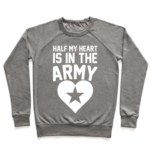 afef6e41fcf903 Half Of My Heart Is In The Army Crewneck Sweatshirt | LookHUMAN