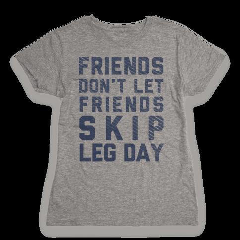 Don't Skip Leg Day (Blue) Womens T-Shirt