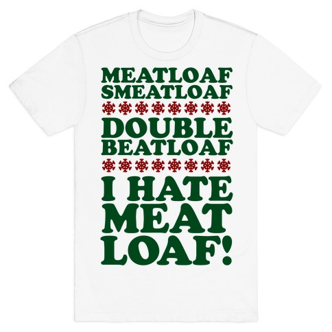 Meatloaf Smeatloaf! T-Shirt