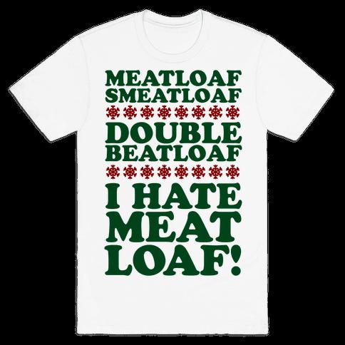 Meatloaf Smeatloaf! Mens T-Shirt