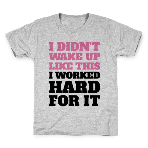 I Didn't Wake Up Like This Kids T-Shirt