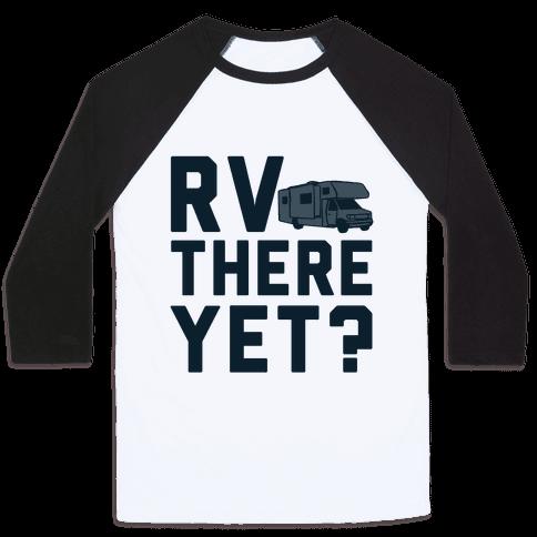 RV There Yet? Baseball Tee