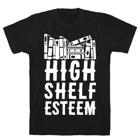 High Shelf Esteem Mens T-Shirt