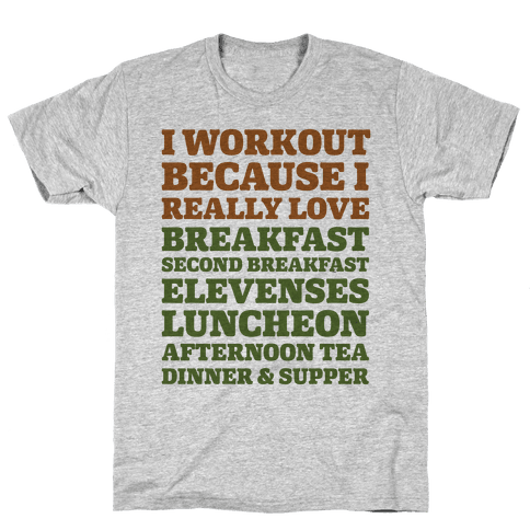 I Workout Because I Love Eating Like a Hobbit Mens T-Shirt
