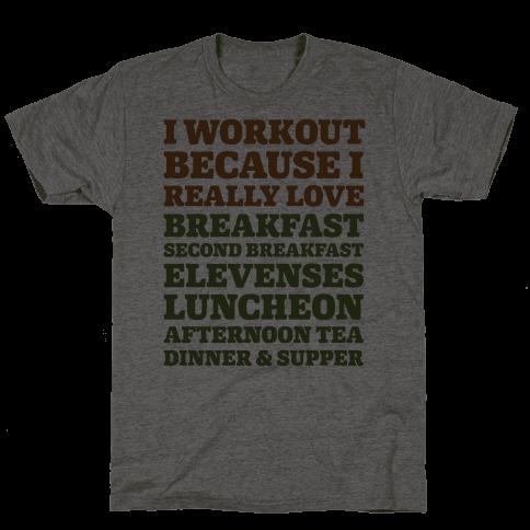 I Workout Because I Love Eating Like a Hobbit