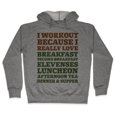I Workout Because I Love Eating Like a Hobbit Hooded Sweatshirt