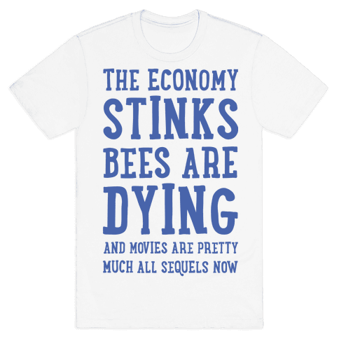 The Economy Stinks Bees Are Dying Mens T-Shirt