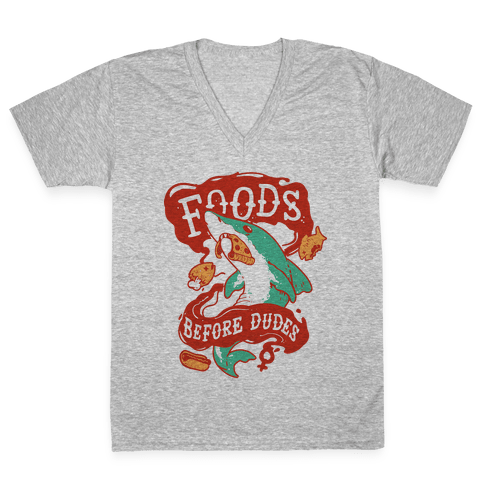 Foods Before Dudes V-Neck Tee Shirt