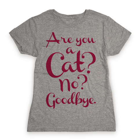 Are You A Cat Womens T-Shirt
