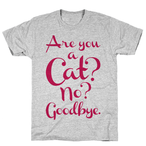 Are You A Cat Mens T-Shirt