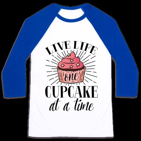 Live Life One Cupcake At A Time Baseball Tee