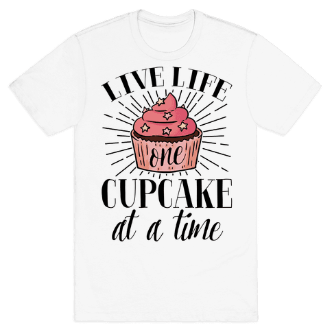 Live Life One Cupcake At A Time Mens T-Shirt