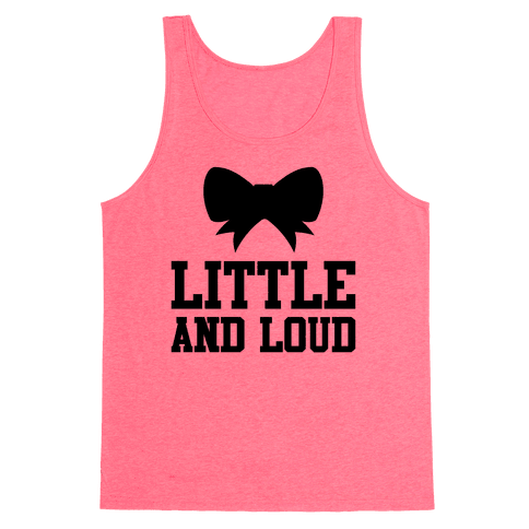 Little And Loud Tank Top