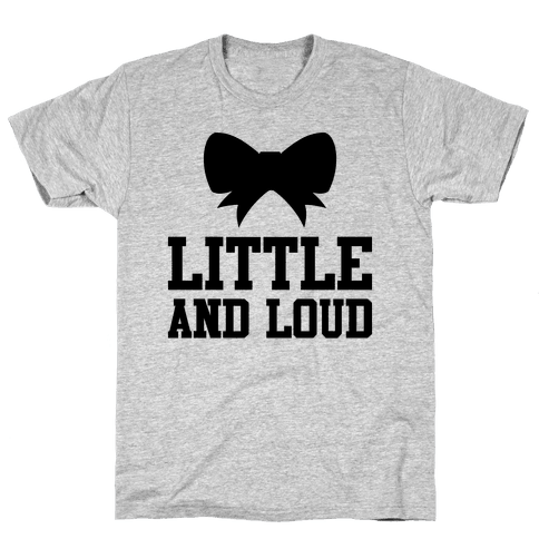 Little And Loud Mens T-Shirt
