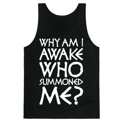 Who Summoned Me? Tank Top