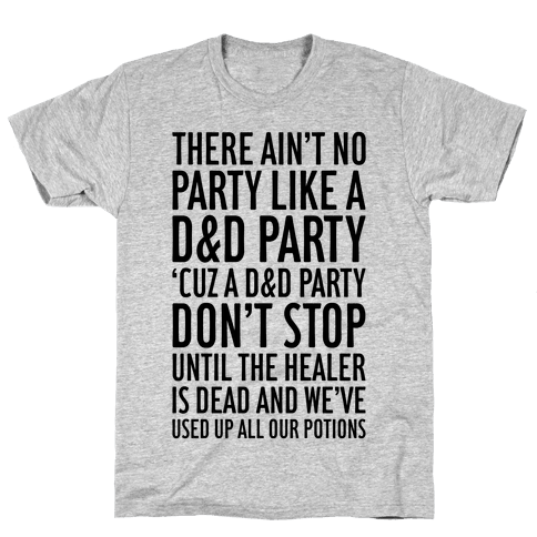 Ain't No Party Like A D&D Party Mens/Unisex T-Shirt