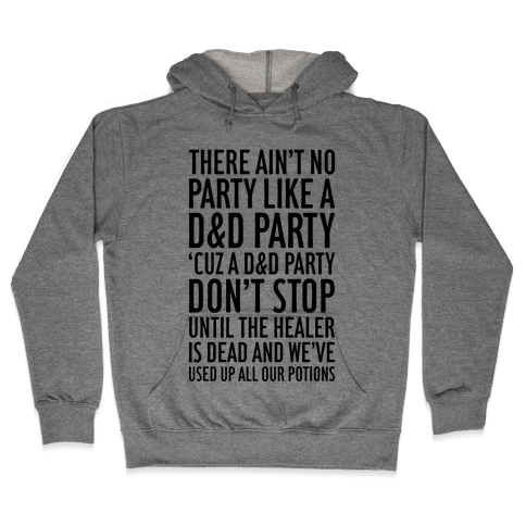 Ain't No Party Like A D&D Party Hooded Sweatshirt