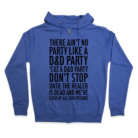 Ain't No Party Like A D&D Party Zip Hoodie