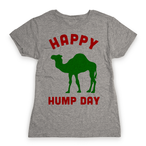 Happy Hump Day Womens T-Shirt