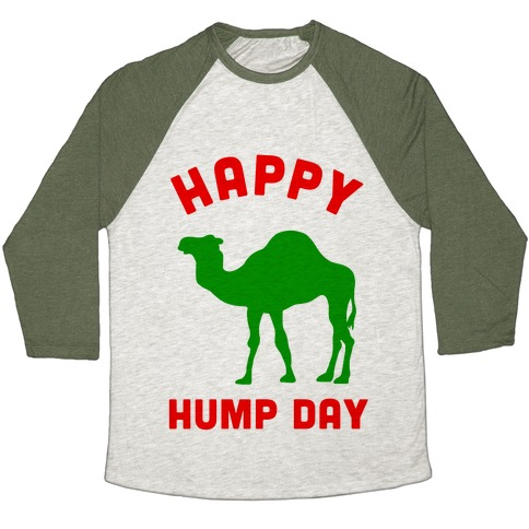 Happy Hump Day Baseball Tee