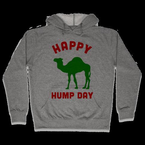 Happy Hump Day Hooded Sweatshirt