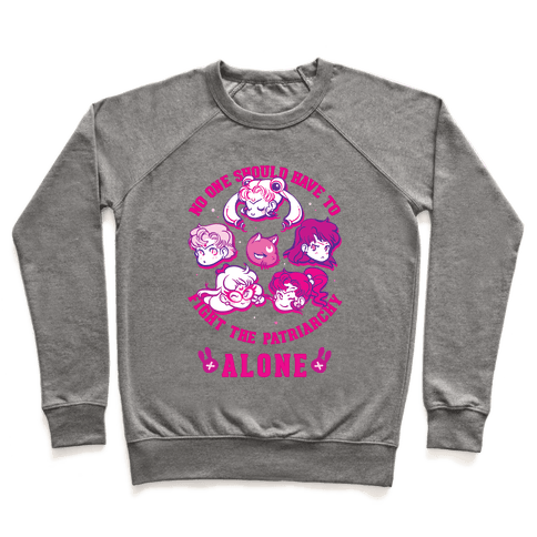 No One Should Have To Fight The Patriarchy Alone Pullover