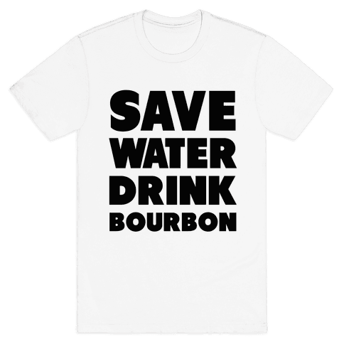 Save Water Drink Bourbon Mens T-Shirt