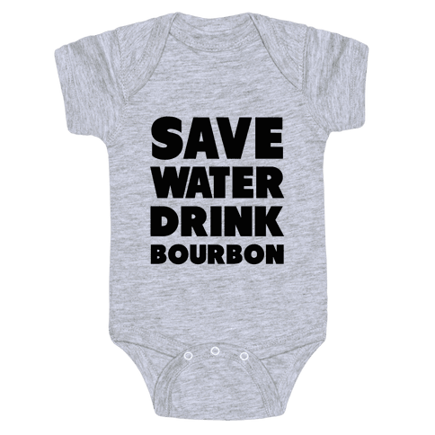 Save Water Drink Bourbon Baby Onesy