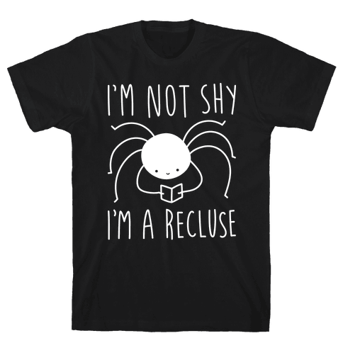 I'm Not Shy I'm A Recluse Mens T-Shirt