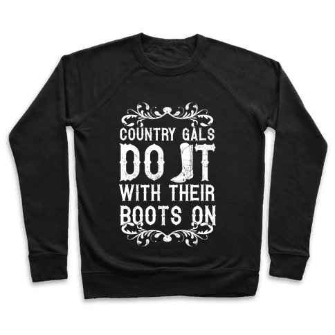 Country Gals Do It With Their Boots On Pullover