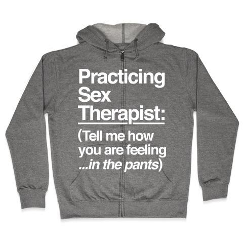 Practicing Sex Therapist Zip Hoodie