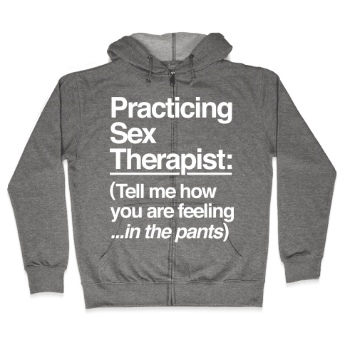 Practicing Sex Therapist Zip Hoodie