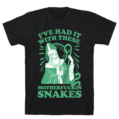 I've Had It With These MotherF***in Snakes Mens T-Shirt