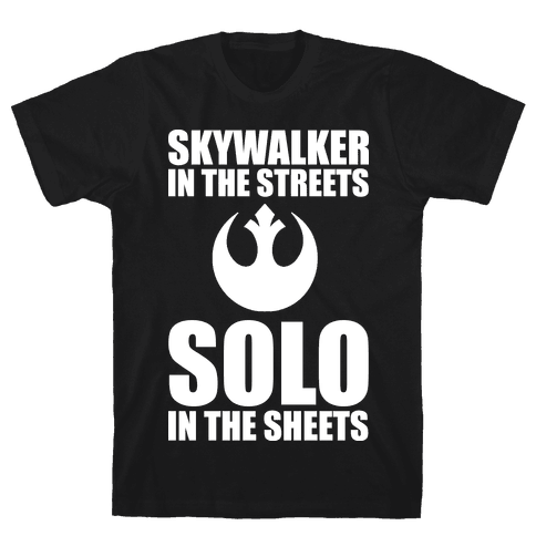 Skywalker In The Streets Solo In The Sheets Mens T-Shirt