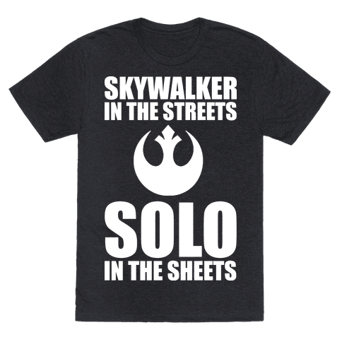 Skywalker In The Streets Solo In The Sheets