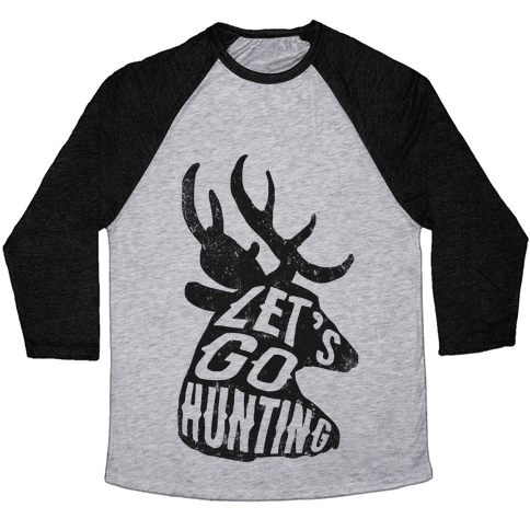 Let's Go Hunting Baseball Tee
