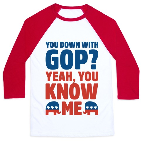 You Down With GOP? Baseball Tee