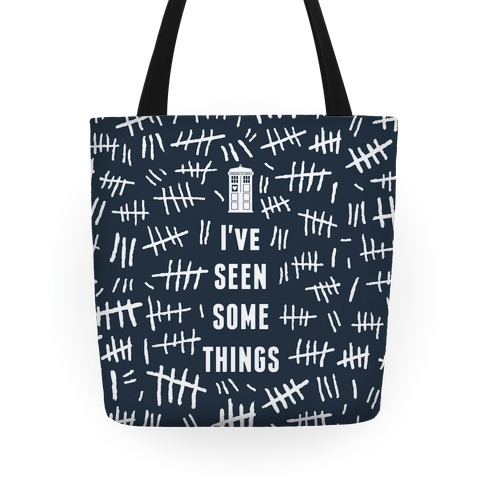I've Seen Some Things Tote Tote