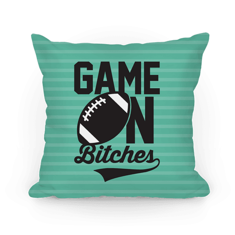 Game On Bitches Football Pillow