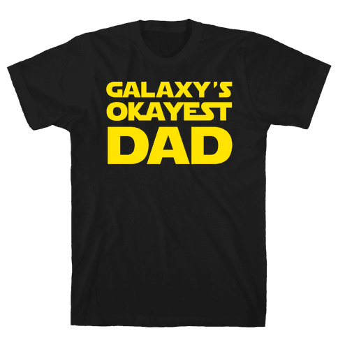 Galaxy's Okayest Dad Mens T-Shirt
