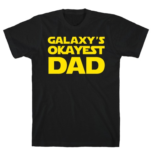 Galaxy's Okayest Dad T-Shirt
