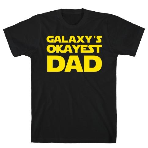 Galaxy's Okayest Dad Mens T-Shirt