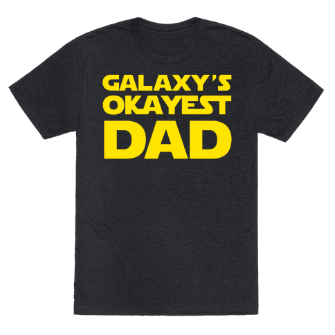Galaxy's Okayest Dad