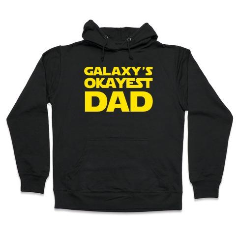 Galaxy's Okayest Dad Hooded Sweatshirt