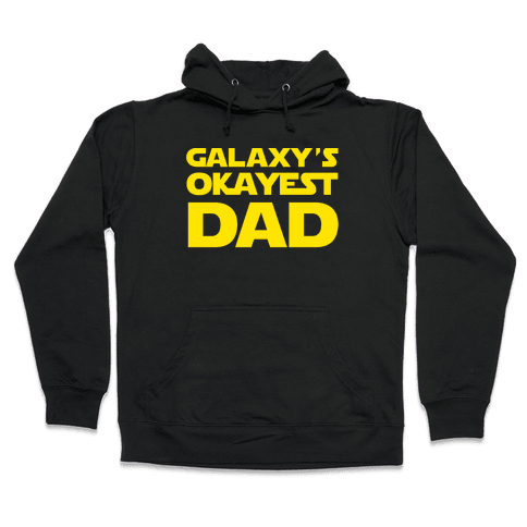 Galaxy's Okayest Dad Hooded Sweatshirt